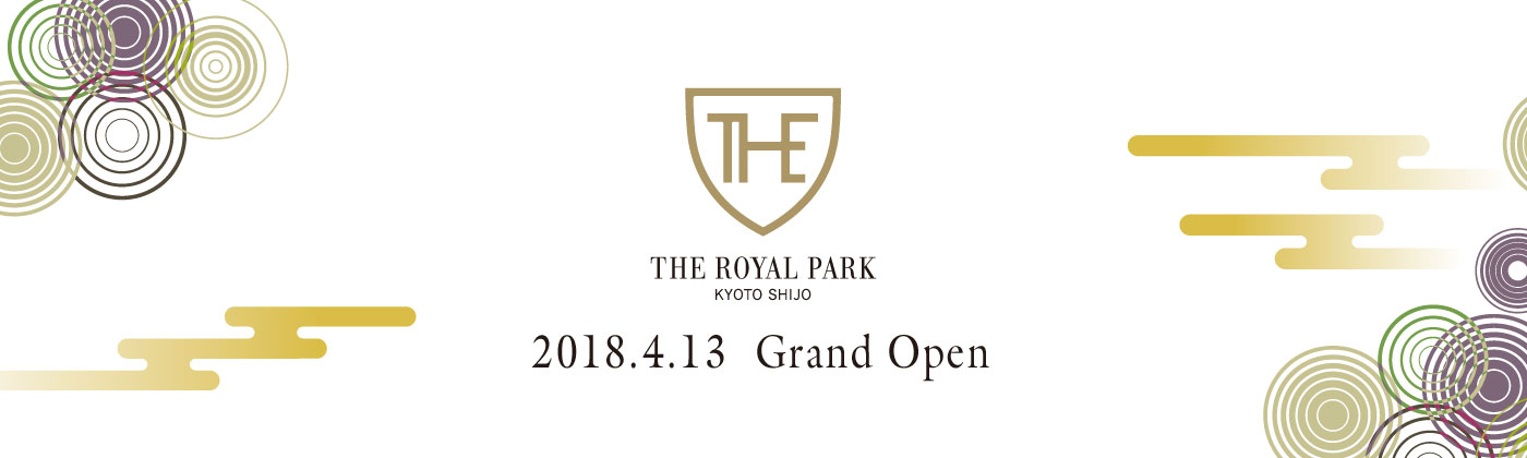 THE ROYAL PARK KYOTO SHIJO 2018.4.13 Grand Open